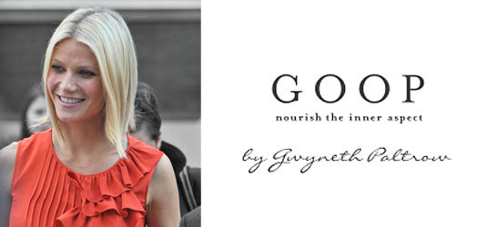 Why I Hate Gwyneth Pal... Gwyneth Paltrow Goop
