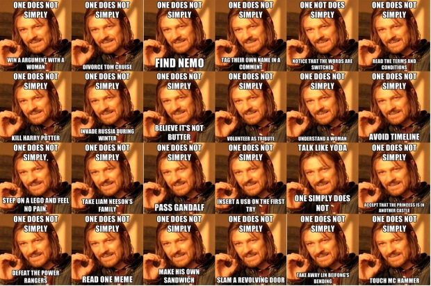 All the 'One Does Not Simply' memes I thought of/could find