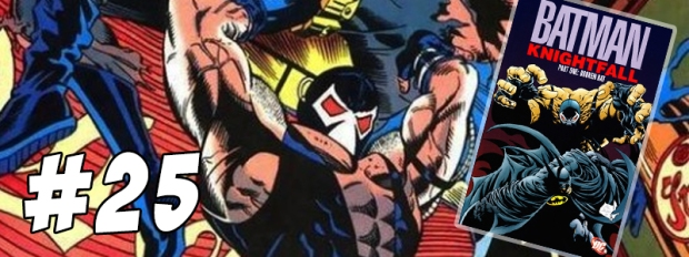 #25 Batman Knightfall