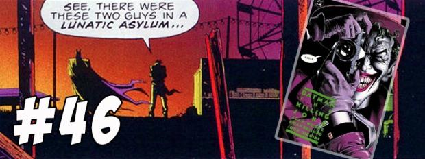 #46 Batman The Killing Joke