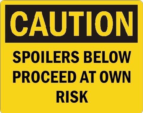Caution Spoilers